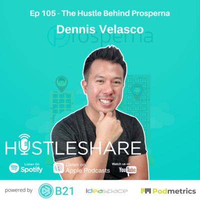 Dennis Velasco - The Hustle Behind Prosperna
