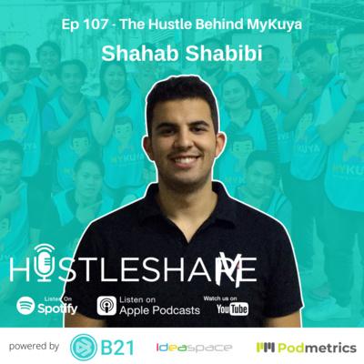 Shahab Shabibi - The Hustle Behind MyKuya