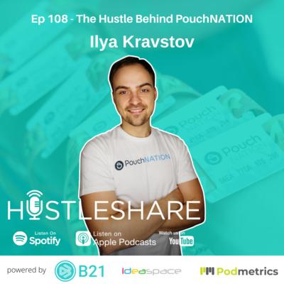 Ilya Kravstov - The Hustle Behind PouchNATION