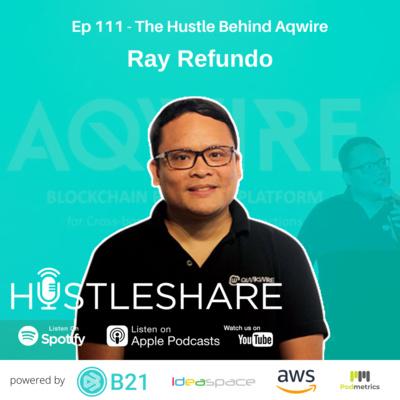 Ray Refundo - The Hustle Behind Aqwire
