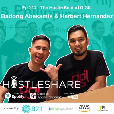 The Hustle Behind GIGIL - Badong Abesamis and Herbert Hernandez