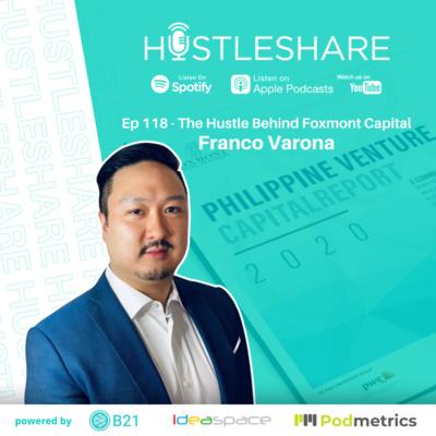 Franco Varona - The Hustle Behind Foxmont Capital