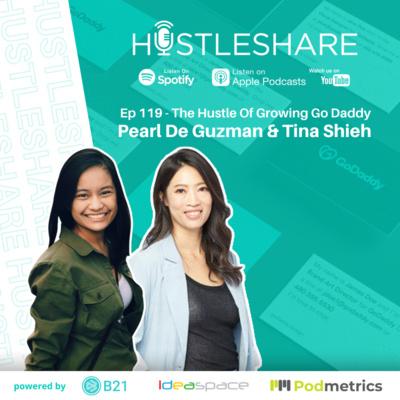 Tina Shieh - The Hustle Of Growing GoDaddy w/ Pearl De Guzman of Staffz