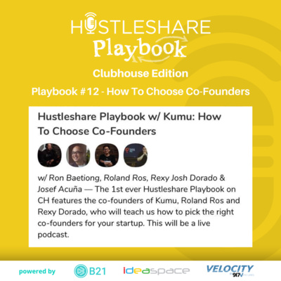 Playbook #12 Clubhouse Edition - How To Choose Co-Founders with Roland Ros and Rexy Dorado of Kumu 👋