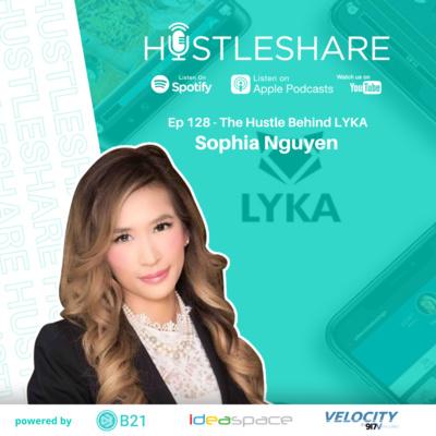 Sophia Nguyen - The Hustle Behind LYKA