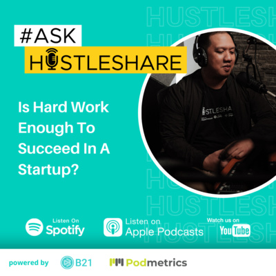#AskHustleshare 1 - Is Hard Work Enough To Succeed In A Startup?