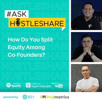 #AskHustleshare 2 - How Do You Split Equity Among Co-Founders?