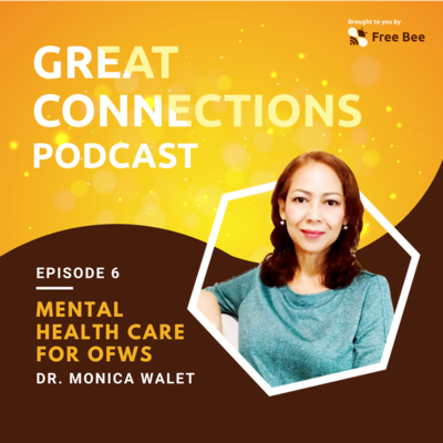 Ep. 6: Mental Health Care For OFWs (Feat. Dr. Monica Walet)