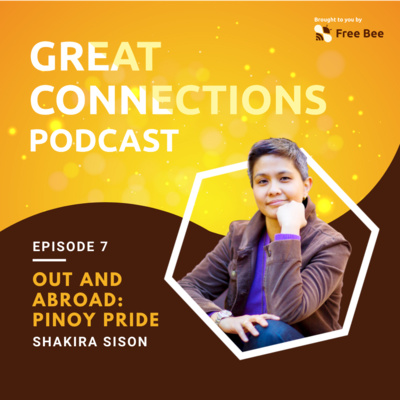 Ep. 7: Out and Abroad: Pinoy Pride! (Feat. Shakira Sison)