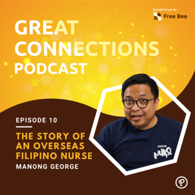 Ep. 10: Nurse One: The Story of an Overseas Filipino Nurse (Feat. Manong George)