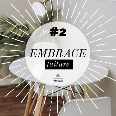 #2 - Embrace failure!