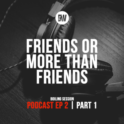 2. Friends or More Than Friends? Part One