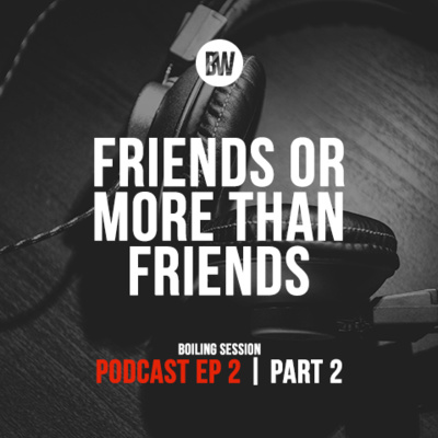 2. Friends or More Than Friends? Part Two