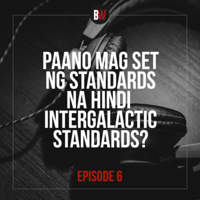 6. Paano Mag Set ng Standards na Hindi Intergalactic Standards?