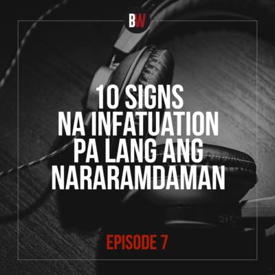 7. 10 Signs Na Infatuations Pa Lang Ang Nararamdaman