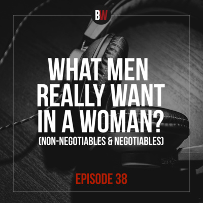 38. What Men Really Want in a Woman