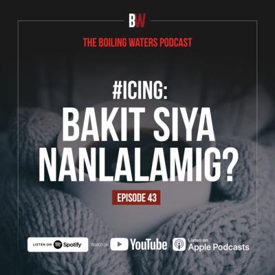 43. ICING: Bakit Siya Nanlalamig?