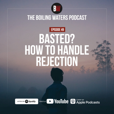 49. Basted? How To Handle Rejection