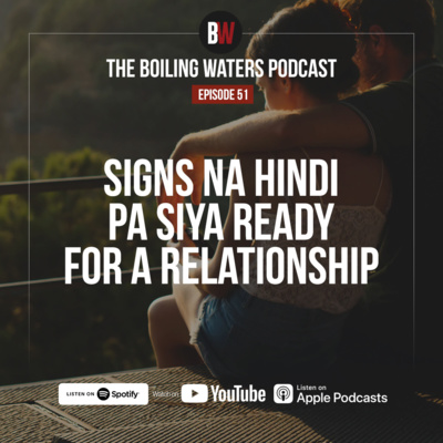 51. Mga Signs na Hindi Pa Siya Ready sa Relationship