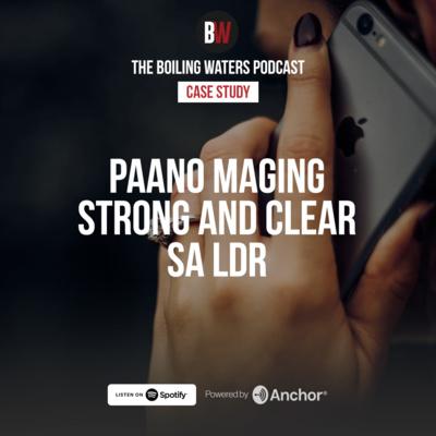 Case Study- Paano Maging Strong & Clear sa LDR