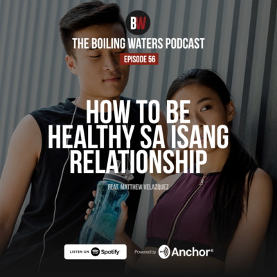 56. How to be Healthy sa Isang Relationship?