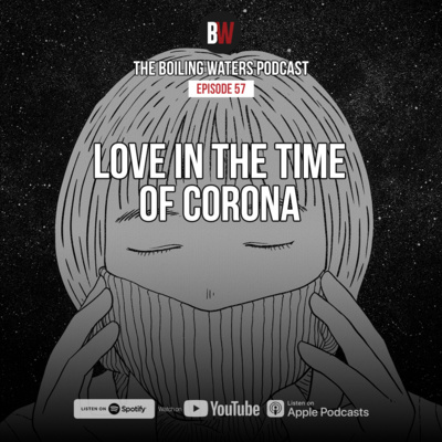 57. Love In The Times Of Corona Virus