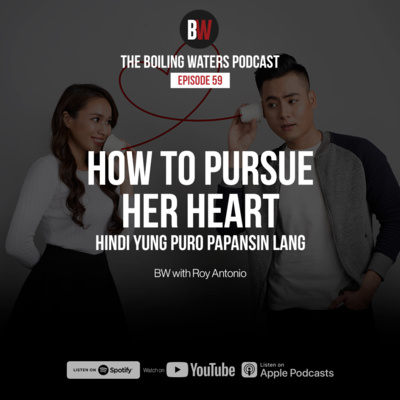 59. How to Pursue Her Heart(hindi yung puro papansin lang)- BW with Roy Antonio