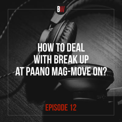12. How to Deal with Break Up at Paano Mag Move On?