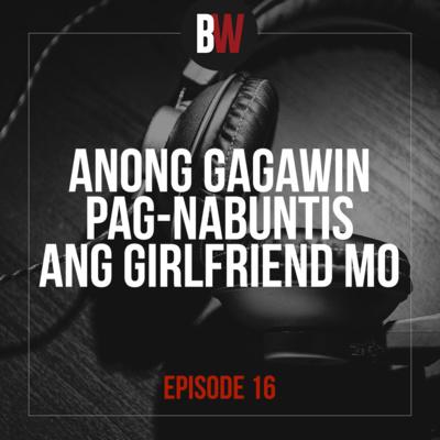 17. Anong Gagawin Pag Nabuntis Ang Girlfriend Mo
