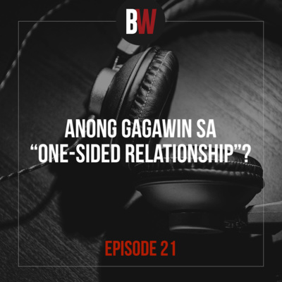 "21. Anong Gagawin Sa ""One-Sided Relationship""?"