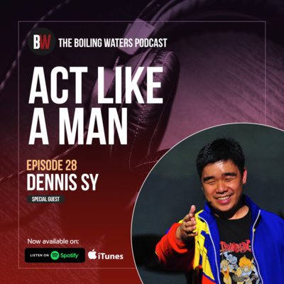 28. Paano Hindi Maging Torpe- BW with Dennis Sy (Act Like A Man)