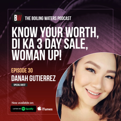 30. Woman Up! Know Your Worth, Di ka 3 Day Sale- BW with Danah Gutierrez
