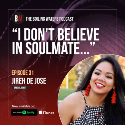 "31. ""I Don't Believe in Soulmate""- BW with Jireh de Jose"