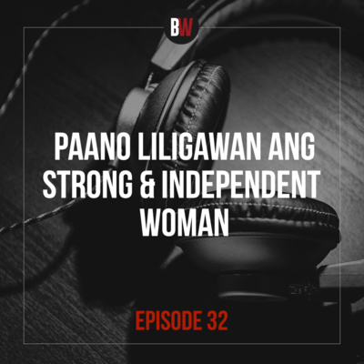 32. Paano Liligawan Ang Strong & Independent Woman