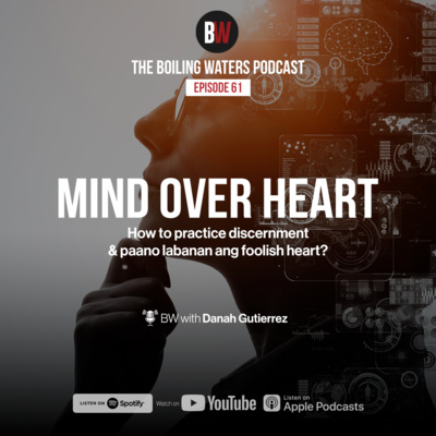 61. Mind Over Heart: Practice Discernment