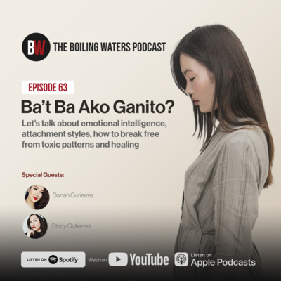 63. Ba't Ba Ako Ganito? Know Your Attachment Style - Part 1