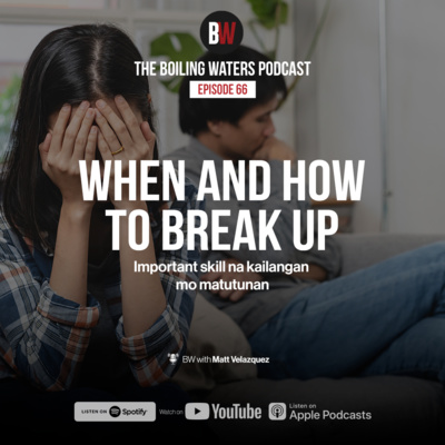 66. When & How To Break Up- Dapat alam mo to!