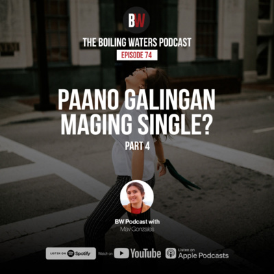 74. Paano Galingan Maging Single Part 4 with Mav Gonzales