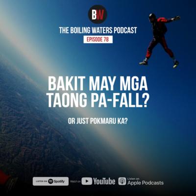 78. Bakit May Mga Taong Pa-Fall?