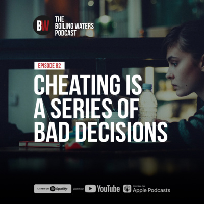 82. Cheating Is A Series of Bad Decisions