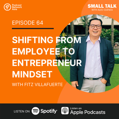 Shifting from Employee to Entrepreneur Mindset with Fitz Villafuerte