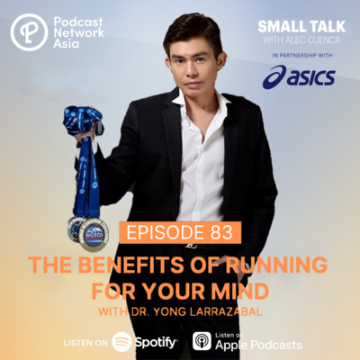 The Benefits of Running For Your Mind w/ Dr. Yong Larrazabal