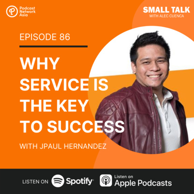 Why Service Is The Key To Success w/ JPaul Hernandez