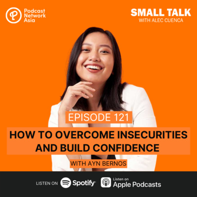 How To Overcome Insecurities And Build Confidence with Ayn Bernos