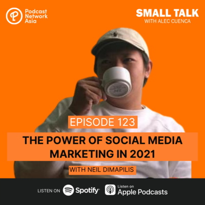 The Power Of Social Media Marketing In 2021 with Neil Dimapilis