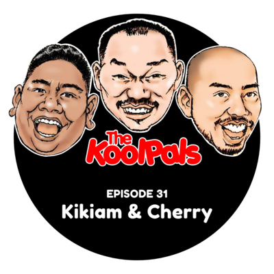 EPISODE 31: Kikiam & Cherry