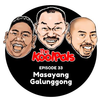 EPISODE 33: Masayang Galunggong