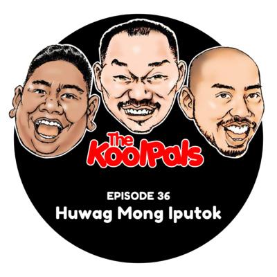 EPISODE 36: Huwag Mong Iputok