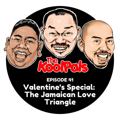 EPISODE 41: Valentine's Special: The Jamaican Love Triangle