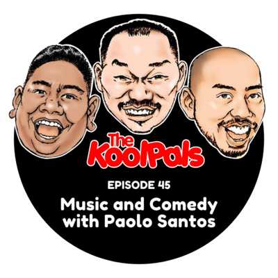 EPISODE 45: Music and Comedy with Paolo Santos